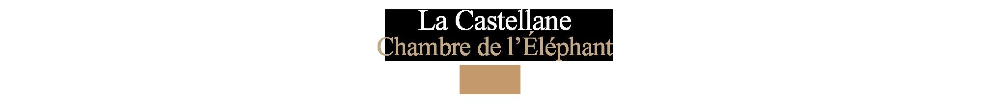 Chambre-éléphant--la-Castellane